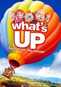 Вверх!_Путешествие_на_воздушном_шаре_/_What's_Up?_Balloon_to_the_Rescue_/_2009/