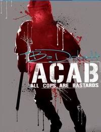 Все_копы_-_ублюдки_/_A.C.A.B.:_All_Cops_Are_Bastards_/_2012/